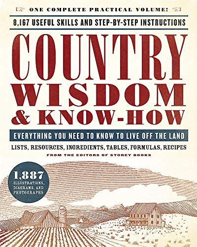 9780316276962: Country Wisdom & Know-How: Everything You Need to Know to Live Off the Land