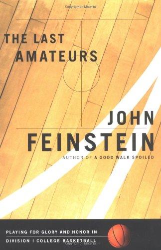The Last Amateurs ***SIGNED***: John Feinstein