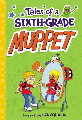 Tales of a Sixth-Grade Muppet: Kirk Scroggs