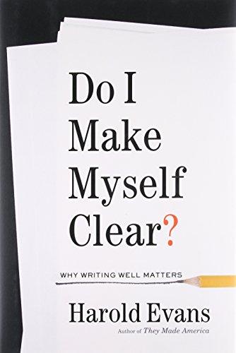 9780316277174: Do I Make Myself Clear?: Why Writing Well Matters