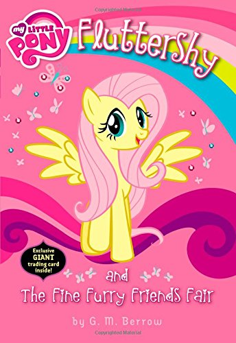 9780316277198: My Little Pony: Fluttershy and the Fine Furry Friends Fair (My Little Pony Chapter Books)