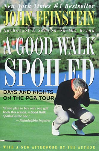 9780316277372: A Good Walk Spoiled: Days and Nights on the PGA Tour