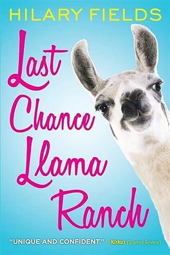 9780316277426: Last Chance Llama Ranch