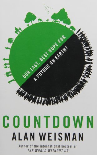 9780316277433: Countdown: Our Last, Best Hope for a Future on Earth?