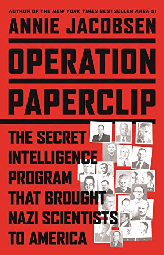 9780316277440: Operation Paperclip: The Secret Intelligence Program That Brought Nazi Scientists to America