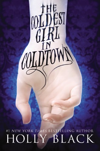 9780316277556: The Coldest Girl in Coldtown
