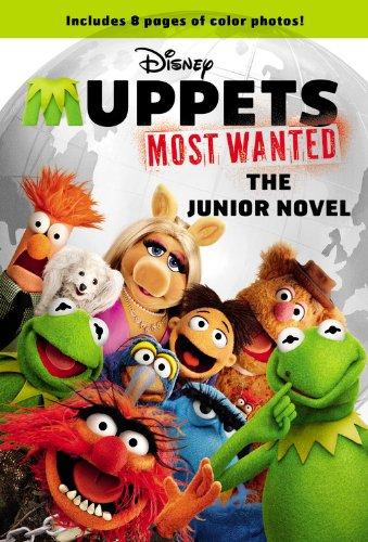 Muppets Most Wanted: The Junior Novel: Feinstein, John, Disney,