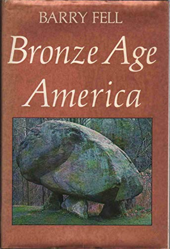 Bronze-Age America: Fell, Barry
