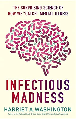 9780316277808: Infectious Madness: The Surprising Science of How We Catch Mental Illness