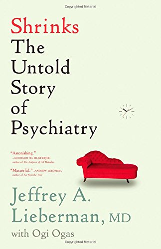 9780316278867: Shrinks: The Untold Story of Psychiatry