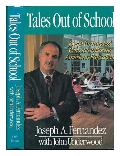 9780316279185: Tales Out of School: Joseph Fernandez's Crusade to Rescue American Education