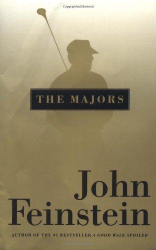 The Majors: In Pursuit of Golf's Holy Grail: Feinstein, John
