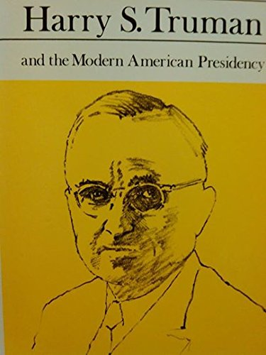 9780316281232: Harry S Truman and the Modern American Presidency