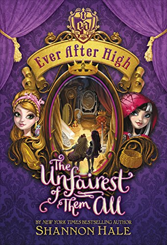 9780316282024: Ever After High: The Unfairest of Them All