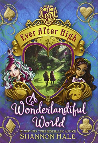 9780316282093: A Wonderlandiful World (Ever After High)