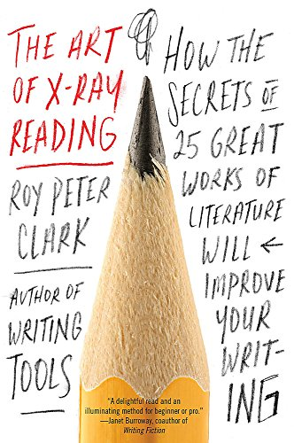 9780316282147: The Art of X-Ray Reading: How the Secrets of 25 Great Works of Literature Will Improve Your Writing