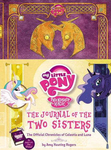 9780316282246: My Little Pony: The Journal of the Two Sisters: The Official Chronicles of Princesses Celestia and Luna (My Little Pony, Friendship Is Magic)