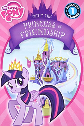 9780316282307: My Little Pony: Meet the Princess of Friendship (Passport to Reading, Level 1)