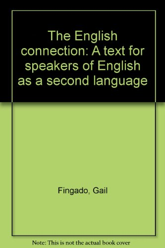 9780316283120: The English connection: A text for speakers of English as a second language