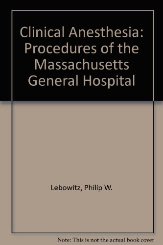 9780316283434: Clinical Anesthesia Procedures of the Massachusetts General Hospital (Little, Brown Handbook)