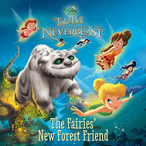9780316283519: Disney Fairies: Tinker Bell and the Legend of the NeverBeast: The Fairies' New Forest Friend