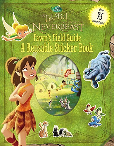 9780316283557: Disney Fairies: Tinker Bell and the Legend of the Neverbeast: Fawn's Field Guide: A Reusable Sticker Book (Disney Fairies Legend of the Neverbeast)