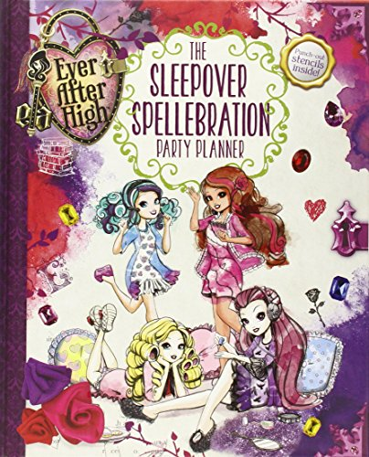 9780316283595: Ever After High: The Sleepover Spellebration Party Planner