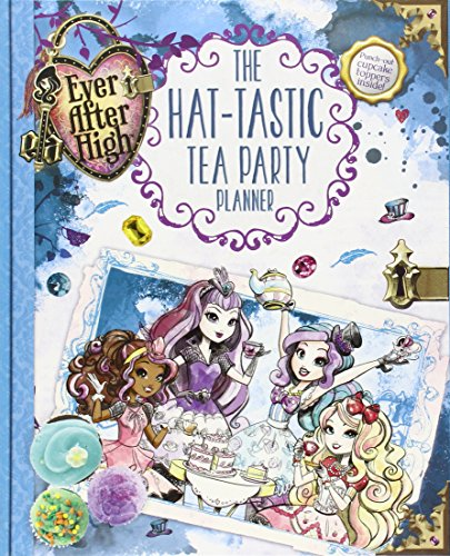 9780316283601: Ever After High: The Hat-Tastic Tea Party Planner