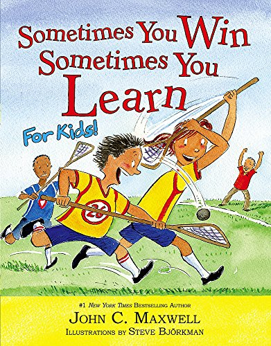 Sometimes You Win--Sometimes You Learn for Kids: John C. Maxwell