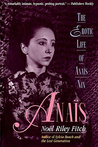 9780316284318: Anais: The Erotic Life of Anais Nin