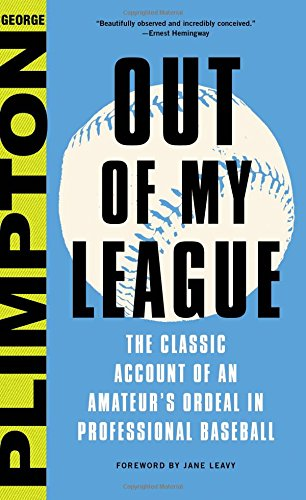 9780316284547: Out of My League: The Classic Hilarious Account of an Amateur's Ordeal in Professional Baseball