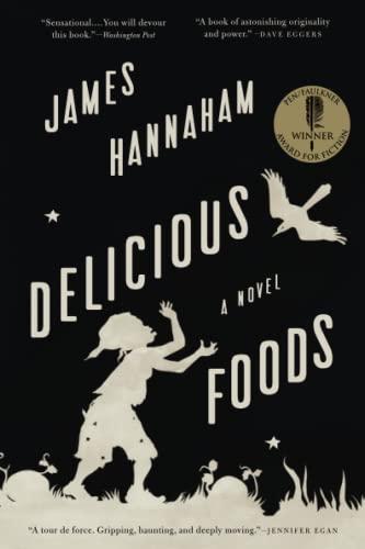 Delicious Foods: A Novel: James Hannaham