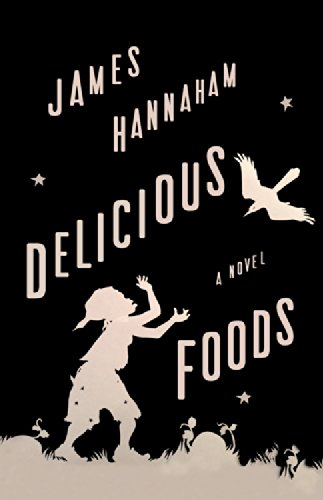 9780316284943: Delicious Foods: A Novel