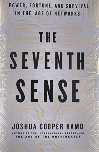 The Seventh Sense: Power, Fortune, and Survival: Joshua Cooper Ramo