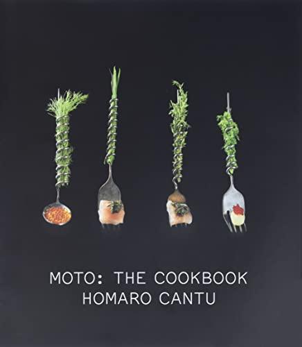 Moto: The Cookbook: Homaro Cantu