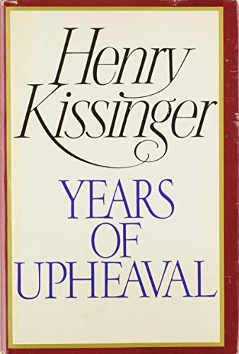 Years of Upheaval: Kissinger, Henry