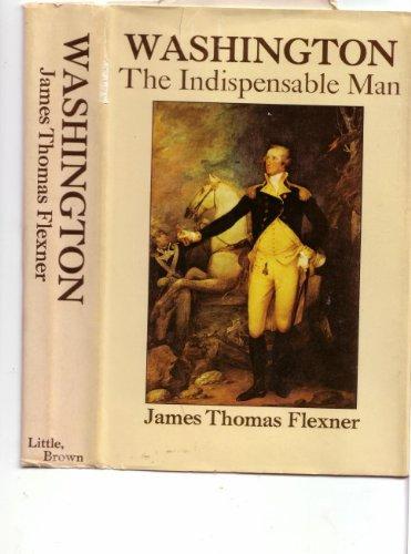 9780316286053: Washington: The Indispensable Man