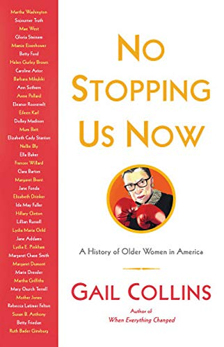 Book Cover: No Stopping Us Now: The Adventures of Older Women in American History