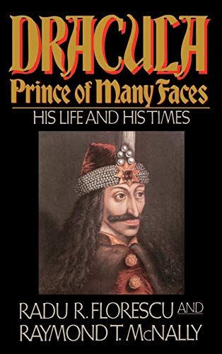 9780316286558: Dracula, Prince Of Many Faces: His Life and Times