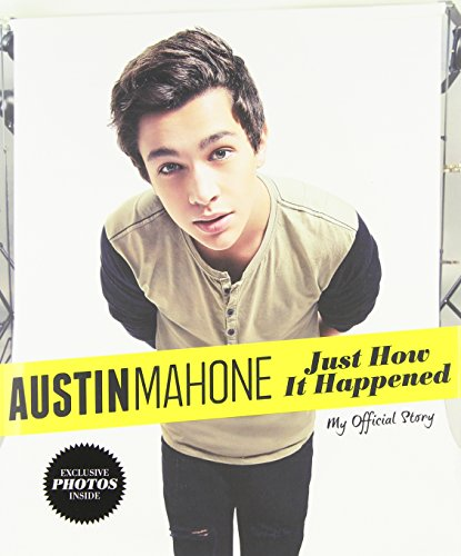 9780316286800: Austin Mahone: Just How It Happened: My Official Story