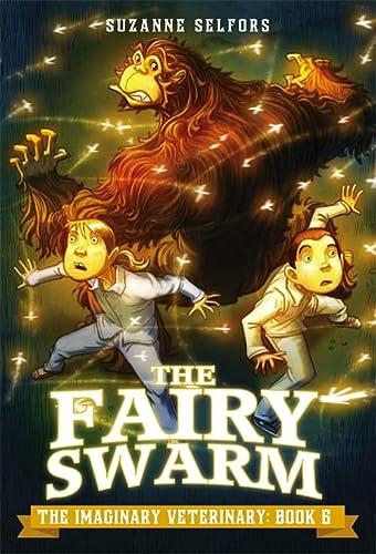 9780316286923: The Fairy Swarm (The Imaginary Veterinary)