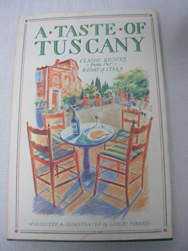 9780316288767: A Taste of Tuscany: Classic Recipes from the Heart of Italy