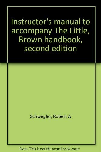 9780316289788: Instructor's manual to accompany The Little, Brown handbook, second edition