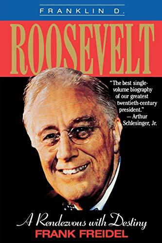 9780316292610: Franklin D. Roosevelt: A Rendezvous with Destiny