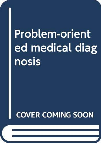 Problem-Oriented Medical Diagnosis: H. Harold Friedman