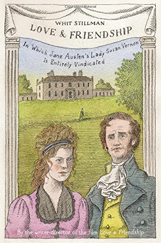 9780316294126: Love & Friendship: In Which Jane Austen's Lady Susan Vernon Is Entirely Vindicated