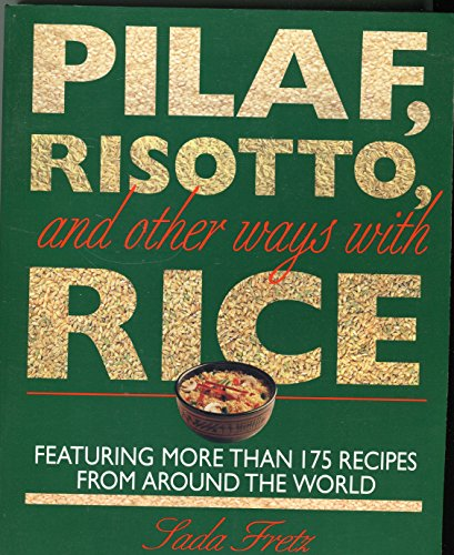 9780316294164: Pilaf, Risotto and Other Ways with Rice