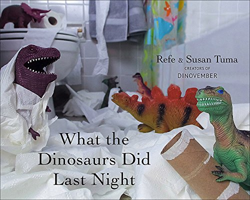 9780316294591: What the Dinosaurs Did Last Night: A Very Messy Adventure