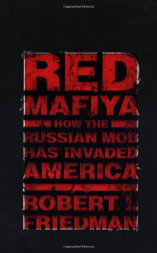 9780316294744: Red Mafiya: How the Russian Mob Has Invaded America
