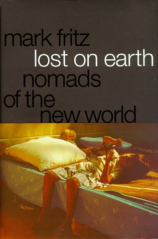 Lost on Earth -- Nomads of the New World: Fritz, Mark